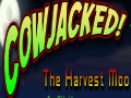 Cowjacked: The Harvest Moo